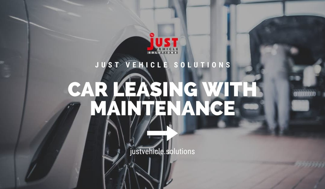 Car Leasing With Maintenance: The Benefits